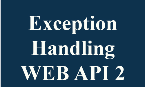 Exception handing in web api 2 using example