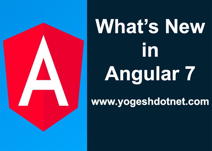 What's new in Angular in Version 7 production release arrives