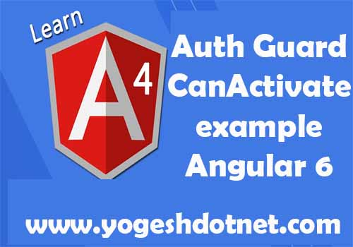 AuthGuard in angular 7 with example | Angular 7 Tutorials